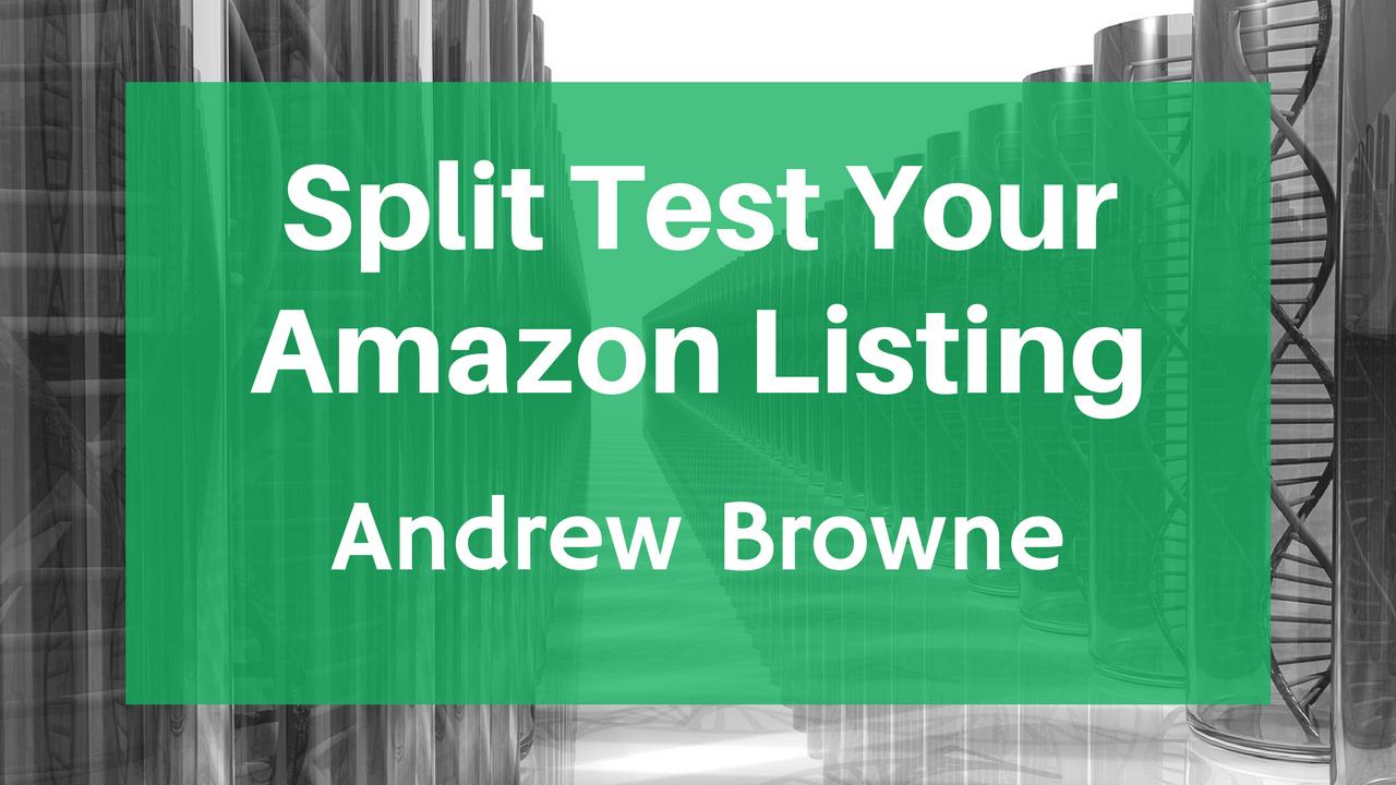 Split Test Your Amazon Listing